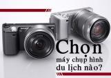 Tư vấn chọn mua máy ảnh du lịch