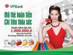 Mở thẻ tín dụng VPBank, nhận ngay tiền mặt