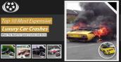 Top 10 vụ tai nạn siêu xe đắt nhất thế giới
