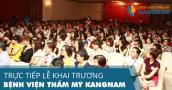 Trực tiếp sự kiện khai trương Bệnh viện thẩm mỹ Kangnam