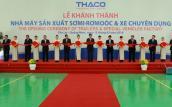 Thaco đưa vào hoạt động nhà máy xe chuyên dụng