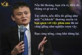 Bán hàng theo kiểu Jack Ma: Người khó chiều nhất là những người nghèo!