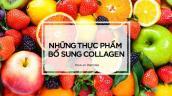Những thực phẩm bổ sung collagen - bí mật làn da không tuổi