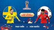 Xem trực tiếp bóng đá World Cup 2018 Thụy Điển vs Hàn Quốc ở đâu tốt nhất?