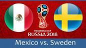 Kết quả bóng đá Mexico vs Thụy Điển: Chiến tích ngoạn mục